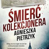 """Agnieszka Pietrzyk – """"Śmierć kolekcjonera"""""""