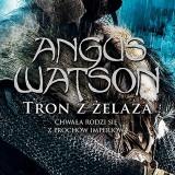"""Angus Watson – """"Tron z żelaza"""" – recenzja"""
