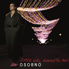 "Super Girl Romantic Boys – ""Osobno"""