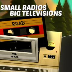 Small Radios Big Televisions – recenzja