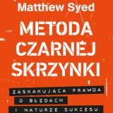 Matthew Syed – Metoda czarnej skrzynki –recenzja