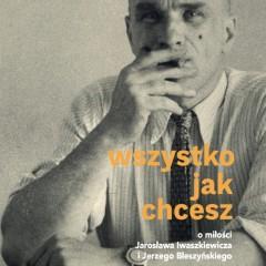 Wszystko jak chcesz. O miłości Jarosława Iwaszkiewicza i Jerzego Błeszczyńskiego – recenzja