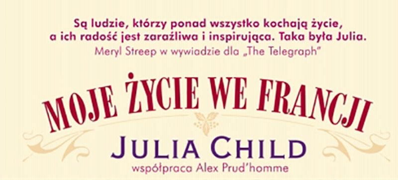 Julia Child - Moje życie we Francji - recenzja