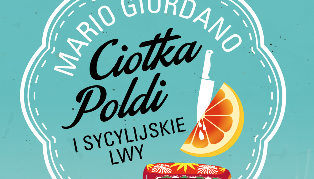 Mario Giordano - Ciotka Poldi i sycylijskie lwy - recenzja