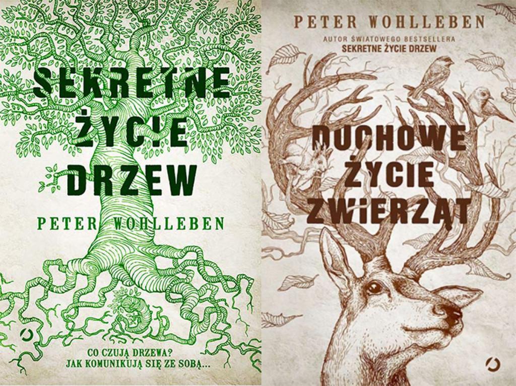 Peter Wohlleben - Sekretne życie drzew + Duchowe życie zwierząt - recenzja