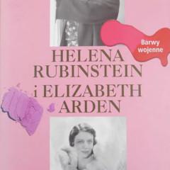 Lindy Woodhead – Helena Rubinstein i Elizabeth Arden – Barwy wojenne – recenzja