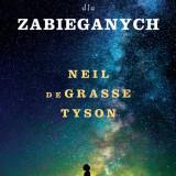 Neil de Grasse Tyson – Astrofizyka dla zabieganych – recenzja